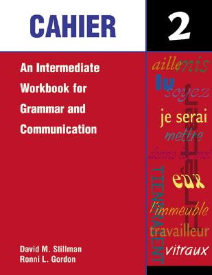Image for Cahier 2: An Intermediate Workbook for Grammar and Communication