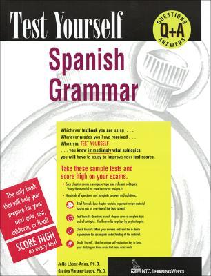 Test Yourself: Spanish Grammar, Julio Lopez-Arias