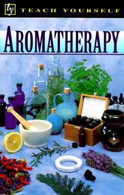Image for Teach Yourself Aromatherapy (Teach Yourself Books (Lincolnwood, Ill.).)