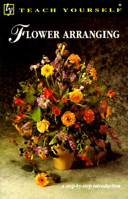 Image for Flower Arranging (Teach Yourself)