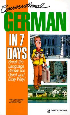 Image for Conversational German in Seven Days: Break the Language Barrier the Quick and Easy Way with Book