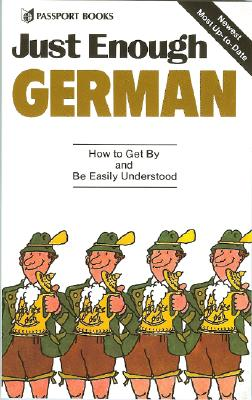 Image for Just Enough German: How to Get By and Be Easily Understood