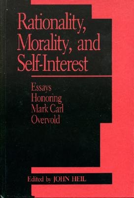 Image for Rationality, Morality, and Self-Interest: Essays Honoring Mark Carl Overvold