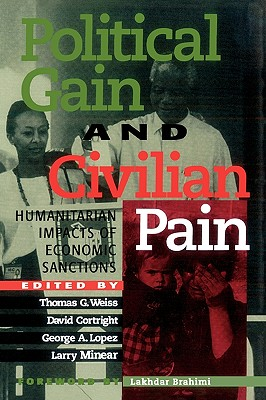 Political Gain and Civilian Pain: Humanitarian Impacts of Economic Sanctions