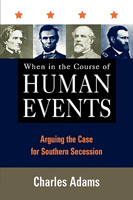 Image for When in the Course of Human Events: Arguing the Case for Southern Secession