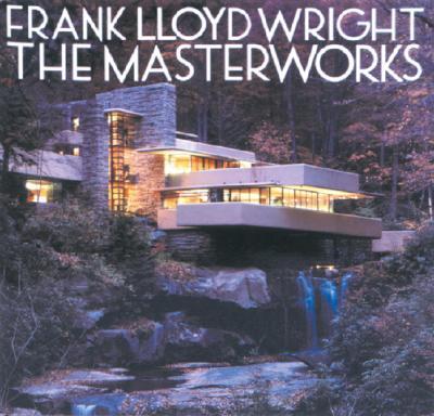 Frank Lloyd Wright: The Masterworks, Pfeiffer, Bruce Brooks
