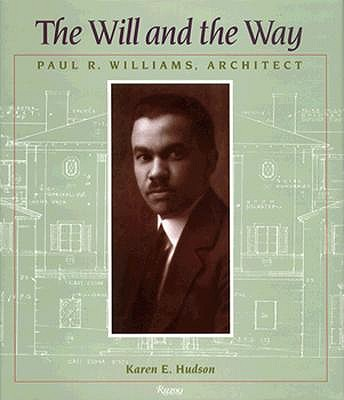 Image for The Will and the Way:  Paul R. Williams, Architect