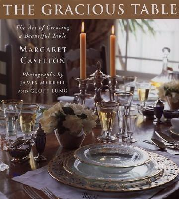 Image for Gracious Table: The Art of Creating a Beautiful Table