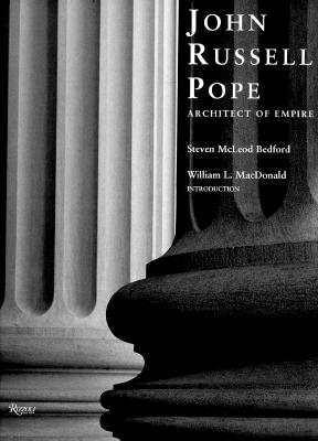Image for John Russell Pope: Architect of Empire