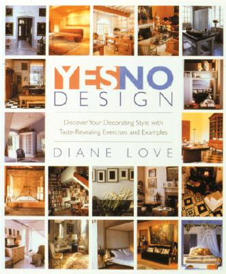 Image for Yes/no Design : Discover Your Decorating Style with Taste-Revealing Exercises and Examples