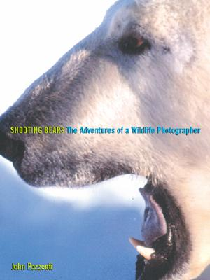 Image for Shooting Bears: The Adventures of a Wildlife Photographer