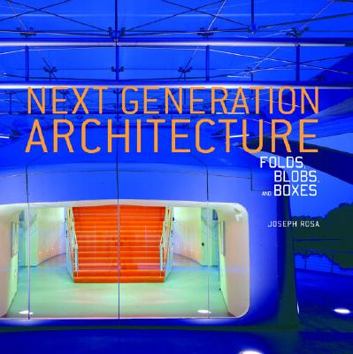 Image for Next Generation Architecture: Folds, Blobs, and Boxes