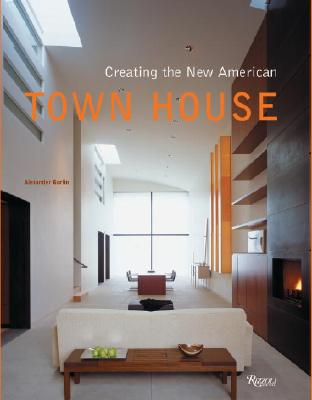 Image for CREATING THE NEW AMERICAN TOWN HOUSE