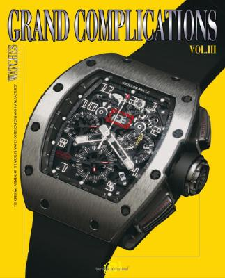 Image for Grand Complications Volume III: High Quality Watchmaking