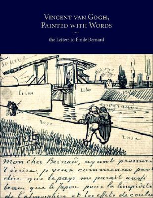 Vincent Van Gogh, Painted with Words: The Letters to Emile Bernard, Jansen, Leo; Luitjen, Hans; Bakker, Nienke; The Van Gogh Museum