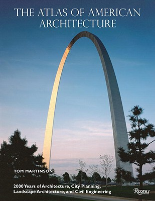 Image for The Atlas of American Architecture: 2000 Years of Architecture, City Planning, Landscape Architecture and Civil Engineering