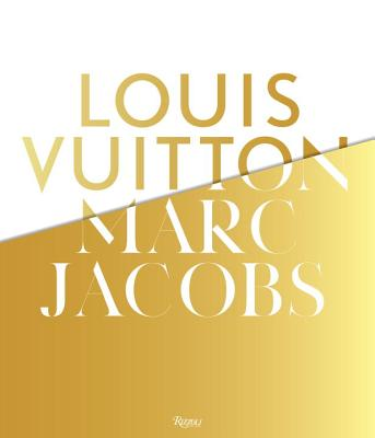 Image for Louis Vuitton / Marc Jacobs: In Association with the Musee des Arts Decoratifs, Paris