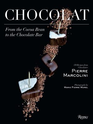 Chocolat: From the Cocoa Bean to the Chocolate Bar, Marcolini, Pierre