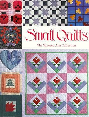 Image for Small Quilts: The Vanessa-Ann Collection
