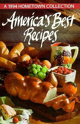 Image for America's Best Recipes: A 1994 Hometown Collection