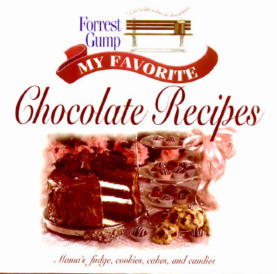 Image for Forrest Gump: My Favorite Chocolate Recipes: Mama's Fudge, Cookies, Cakes, and Candies