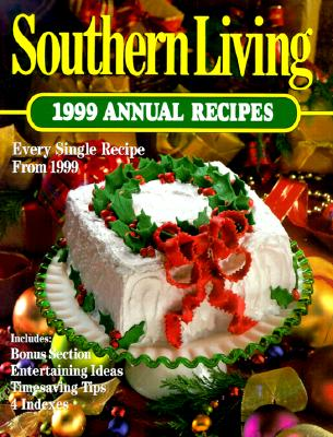 Image for Southern Living 1999 Annual Recipes (Southern Living Annual Recipes)