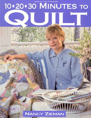 Image for 10-20-30 Minutes to Quilt (Sewing with Nancy)