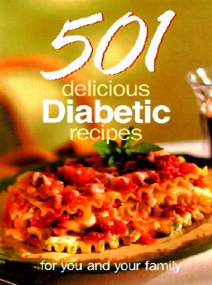 Image for 501 Delicious Diabetic Recipes: For You and Your Family