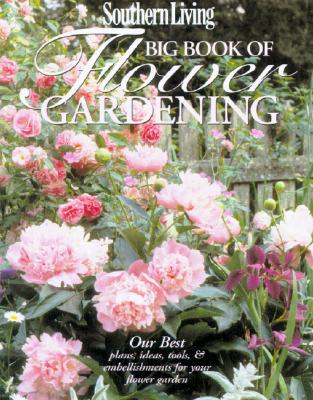 Image for Southern Living Big Book of Flower Gardening (Southern Living (Paperback Oxmoor))
