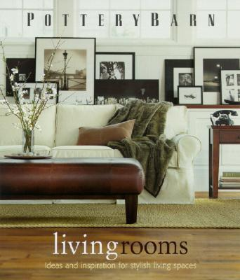 Image for Pottery Barn Living Rooms (Pottery Barn Design Library)