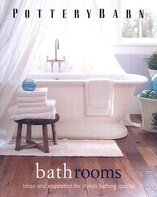 Pottery Barn Bathrooms (Pottery Barn Design Library), Pottery Barn