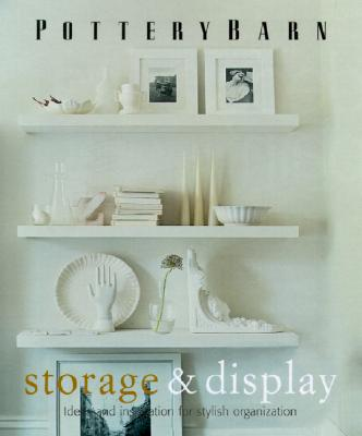 Image for Pottery Barn Storage & Display (Pottery Barn Design Library)
