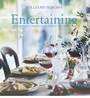 Williams-Sonoma Entertaining: Inspired menus for cooking with family and friends, Dolese, George