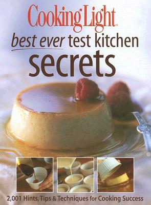 Image for Best Ever Secrets of the Cooking Light Test Kitchens