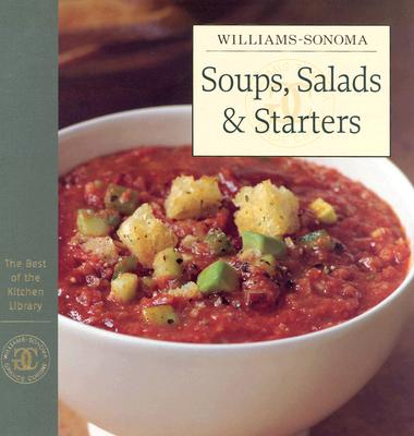 Image for Williams-Sonoma The Best of the Kitchen Library: Soups, Salads & Starters