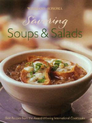 Image for Savoring Soups & Salads: Best Recipes from the Award-Winning International Cookbooks (Savoring ...)