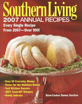 Image for Southern Living: 2007 Annual Recipes: Every Single Recipe From 2007 -- Over 900!