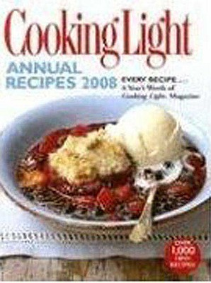 Image for Cooking Light Annual Recipes 2008: EVERY RECIPE...A Year's Worth of Cooking Light Magazine