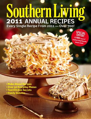 Image for Southern Living 2011 Annual Recipes: Every Single Recipe from 2011 -- over 750! (Southern Living Annual Recipes)