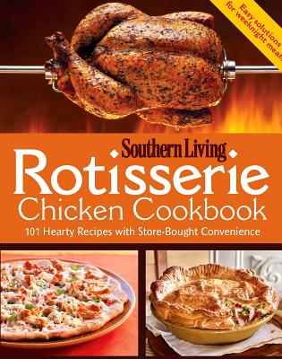 Image for Rotisserie Chicken Cookbook: 101 hearty dishes with store-bought convenience