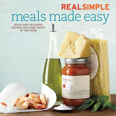 Image for Real Simple Meals Made Easy: Quick and Delicious Recipes for Every Night of the Week