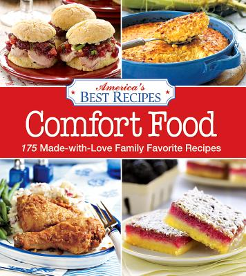 America's Best Recipes Comfort Food: 150 Made-with-love family favorite recipes, America's Best Recipes
