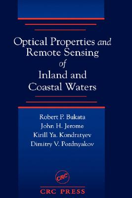 Optical Properties and Remote Sensing of Inland and Coastal Waters, Bukata, Robert P.; Jerome, John H.; Kondratyev, Alexander S.; Pozdnyakov, Dimitry V.