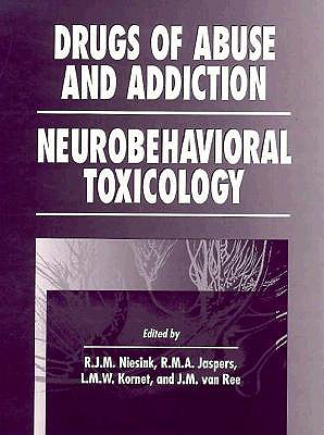 Drugs of Abuse and Addiction: Neurobehavioral Toxicology (Handbooks in Pharmacology and Toxicology) 1st Edition, Raymond Niesink (Editor), R.M.A. Jaspers (Editor), L.M.W. Kornet (Editor), J.M. van Ree (Editor)
