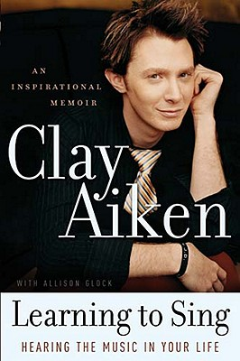 LEARNING TO SING AN INSPIRATIONAL MEMOIR, AIKEN, CLAY
