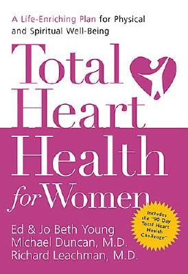 Image for Total Heart Health for Women: A Life-Enriching Plan for Physical and Spiritual Well-Being