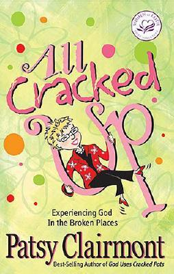 Image for All Cracked Up (Women of Faith (Zondervan))