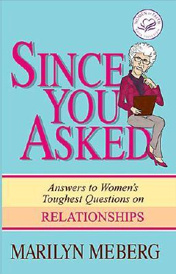 Image for Since You Asked: Answers To Women's Toughest Questions On Relationships