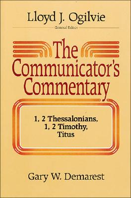 Image for 1, 2 Thessalonians: 1, 2 Timothy and Titus (The Communicator's Commentary Volume 9)