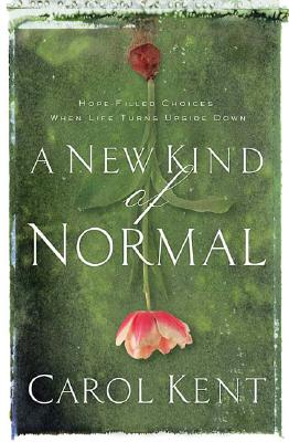 Image for A New Kind of Normal: Hope-Filled Choices When Life Turns Upside Down